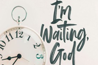 I'm Waiting God, Finding Blessing in God's Delays